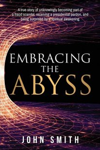 Embracing the Abyss by John Smith (9780999517017) - PaperBack - Reference Law
