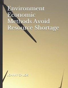 Environment Economic Methods Avoid Resource Shortage by Johnny Ch Lok (9781070198002) - PaperBack - Pets & Nature