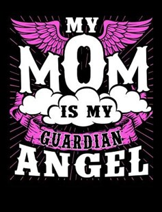 My Mom Is My Guardian Angel by Punny Notebooks (9781073411931) - PaperBack - Non-Fiction