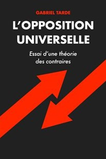 L'Opposition Universelle by Gabriel Tarde (9781090783493) - PaperBack - Philosophy Modern
