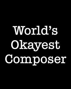 World's Okayest Composer by November Ink (9781090885470) - PaperBack - Education