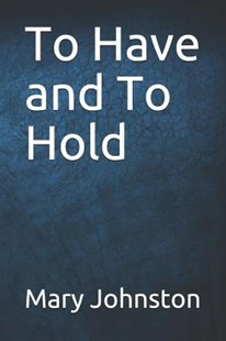 To Have and to Hold by Mary Johnston (9781093208665) - PaperBack - Romance Modern Romance