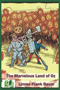 The Marvelous Land of Oz by Jenny Sanchez, Lyman Frank Baum (9781095423660) - PaperBack - Non-Fiction