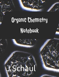 Organic Chemistry Notebook by J Schaul (9781095595855) - PaperBack - Science & Technology Chemistry