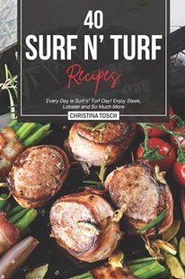 40 Surf n' Turf Recipes by Christina Tosch (9781095746783) - PaperBack - Cooking Cooking Reference