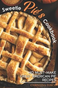 Sweetie Pie's Cookbook by Christina Tosch (9781096299110) - PaperBack - Cooking