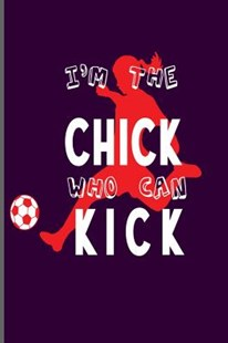 I'm the Chick who can Kick by Tracy Simmons (9781096360025) - PaperBack - Sport & Leisure Football