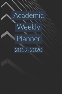 Academic Weekly Planner by J Schaul (9781096710226) - PaperBack - Business & Finance Management & Leadership