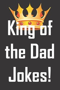 King of the Dad Jokes by Jh Notebooks (9781099630286) - PaperBack - Humour General Humour