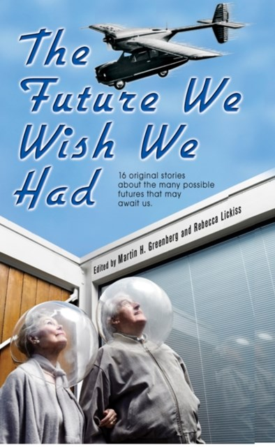 Future We Wish We Had