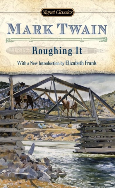 an analysis of the book roughing it by mark twain Roughing it was written by mark twain this book is a journal of mark twain and his brother's trip to carson city, nevada they went because mark twain's brother had a job as the secretary of nevada.