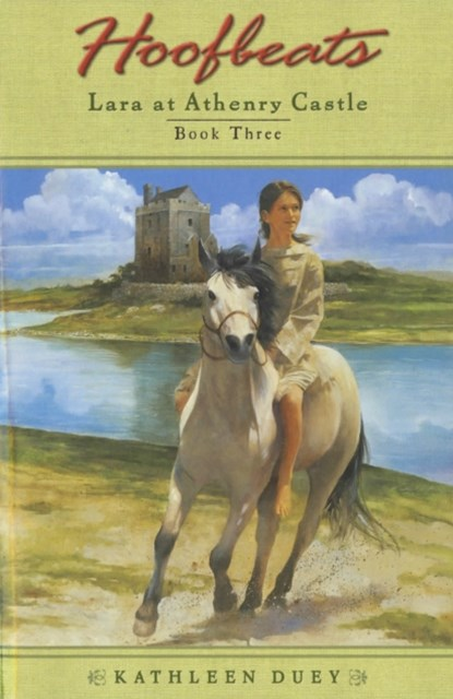 Hoofbeats: Lara at Athenry Castle Book 3