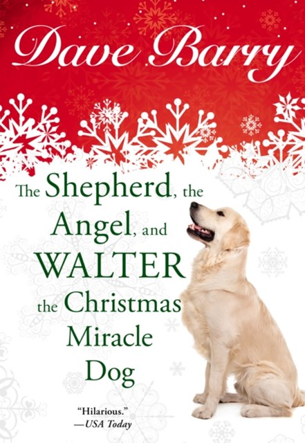 Shepherd, the Angel, and Walter the Christmas Miracle Dog
