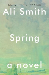 Spring by Ali Smith (9781101870778) - HardCover - Modern & Contemporary Fiction General Fiction