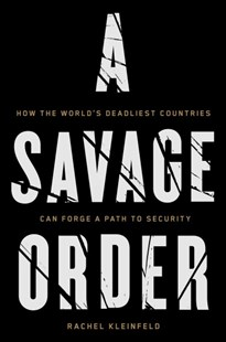 A Savage Order by Rachel Kleinfeld (9781101871997) - HardCover - Politics Political Issues