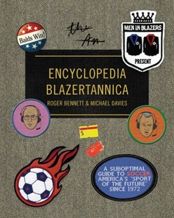 The Men in Blazers Present Encyclopedia Blazertannica by Roger Bennett, Michael Davies (9781101875988) - HardCover - Humour General Humour