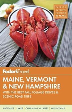 Fodor's Maine, Vermont and New Hampshire