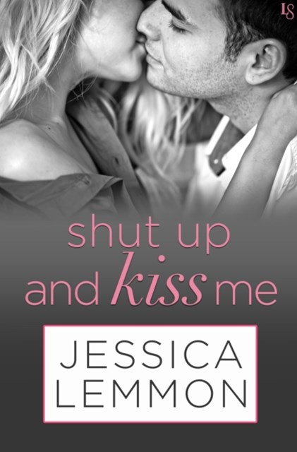 (ebook) Shut Up and Kiss Me