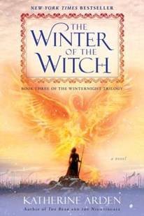 Winter of the Witch by Katherine Arden (9781101886014) - PaperBack - Adventure Fiction