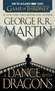 A Dance with Dragons (HBO Tie-In Edition): a Song of Ice and Fire: Book Five by George R. R. Martin (9781101886038) - PaperBack - Adventure Fiction Modern