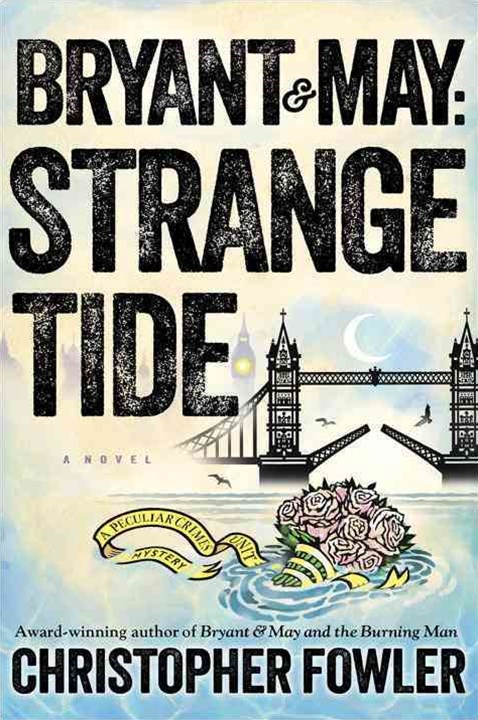 Bryant and May: Strange Tide