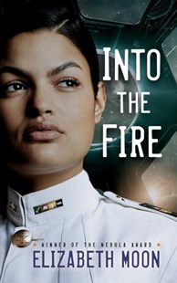 Into the Fire by Elizabeth Moon (9781101887363) - PaperBack - Adventure Fiction Modern