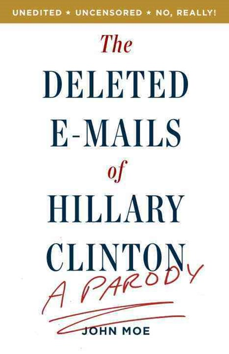 The A ParodyDeleted Emails of Hillary Clinton