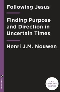 Following Jesus by Henri J.M. Nouwen (9781101906392) - HardCover - Religion & Spirituality Christianity