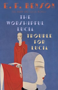 (ebook) Worshipful Lucia & Trouble for Lucia - Modern & Contemporary Fiction General Fiction