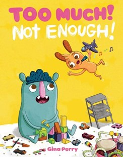 Too Much! Not Enough! by Gina Perry (9781101919507) - HardCover - Children's Fiction Intermediate (5-7)