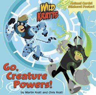 Go, Creature Powers! (Wild Kratts) by Chris Kratt, Martin Kratt (9781101933060) - PaperBack - Children's Fiction Intermediate (5-7)
