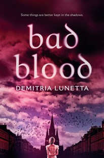 Bad Blood by Demitria Lunetta (9781101938058) - HardCover - Children's Fiction Teenage (11-13)