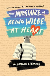 The Importance of Being Wilde at Heart by R. Zamora Linmark (9781101938218) - HardCover - Young Adult Contemporary
