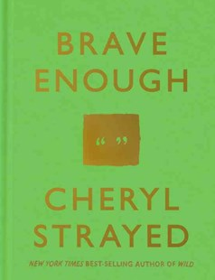 Brave Enough by Cheryl Strayed (9781101946909) - HardCover - Biographies General Biographies
