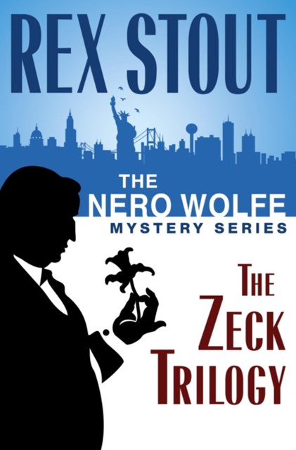 (ebook) Nero Wolfe Mystery Series: The Zeck Trilogy