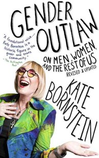 Gender Outlaw by Kate Bornstein (9781101973240) - PaperBack - Poetry & Drama