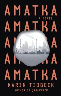 Amatka by Karin Tidbeck (9781101973950) - PaperBack - Modern & Contemporary Fiction Literature
