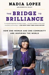 The Bridge to Brilliance by Nadia Lopez, Rebecca Paley (9781101980262) - PaperBack - Biographies General Biographies
