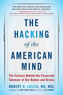 The Hacking of the American Mind by Robert H. Lustig (9781101982945) - PaperBack - Business & Finance Sales & Marketing