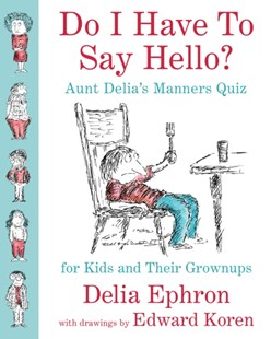 (ebook) Do I Have to Say Hello? Aunt Delia's Manners Quiz for Kids and Their Grownups - Reference