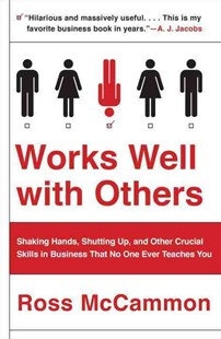 Works Well with Others by Ross McCammon (9781101984130) - PaperBack - Business & Finance Careers