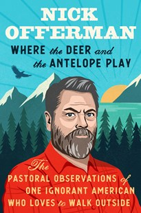 Where the Deer and the Antelope Play by Nick Offerman (9781101984697) - HardCover - Humour General Humour