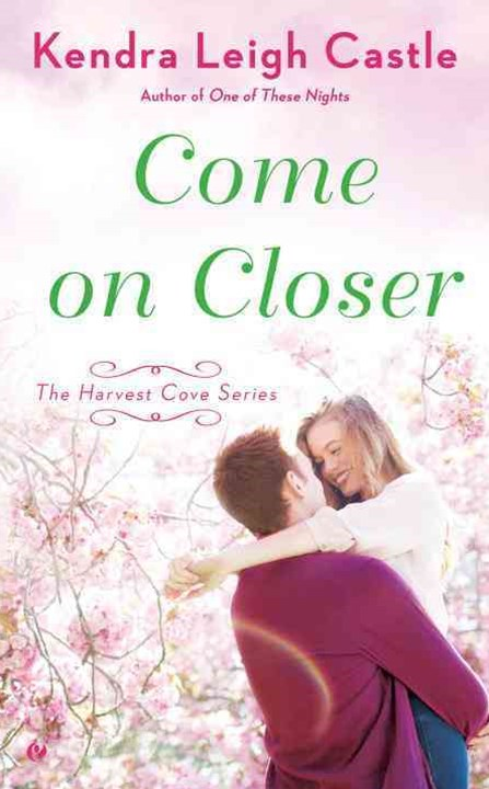 Come on Closer: The Harvest Cove Series Book 4