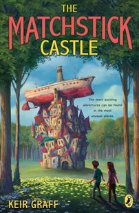 The Matchstick Castle by Keir Graff (9781101996232) - PaperBack - Children's Fiction Older Readers (8-10)