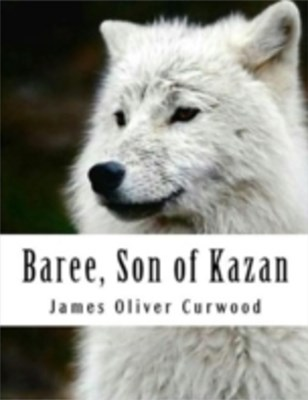 99CENT EBOOK &quote;Amazing Baree Son of Kazan&quote;