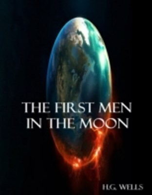 First Men in The Moon (Annotated)