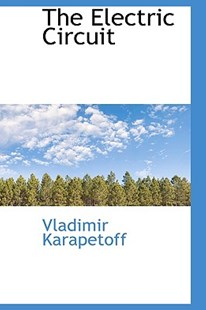 The Electric Circuit by Vladimir Karapetoff (9781103007165) - HardCover - History
