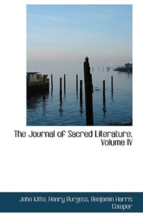 The Journal of Sacred Literature, Volume IV by John Kitto (9781103007349) - PaperBack - History