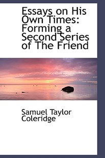 Essays on His Own Times by Samuel Taylor Coleridge (9781103009879) - PaperBack - Reference