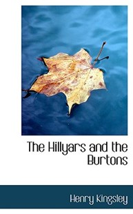 The Hillyars and the Burtons by Henry Kingsley (9781103017232) - PaperBack - History